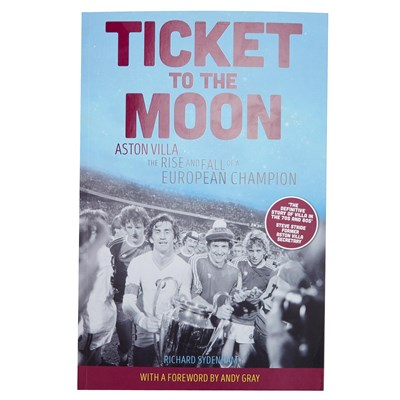 Aston Villa Ticket to the Moon - The Rise and Fall of a European Champion - Book