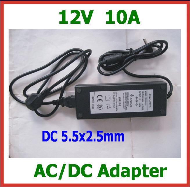 10pcs 12V 10A 120W DC 5.5x2.5mm AC/DC Adapter Power Supply with AC Cable Charger AC 100V-240V Power Adapter Wholesale High Quality